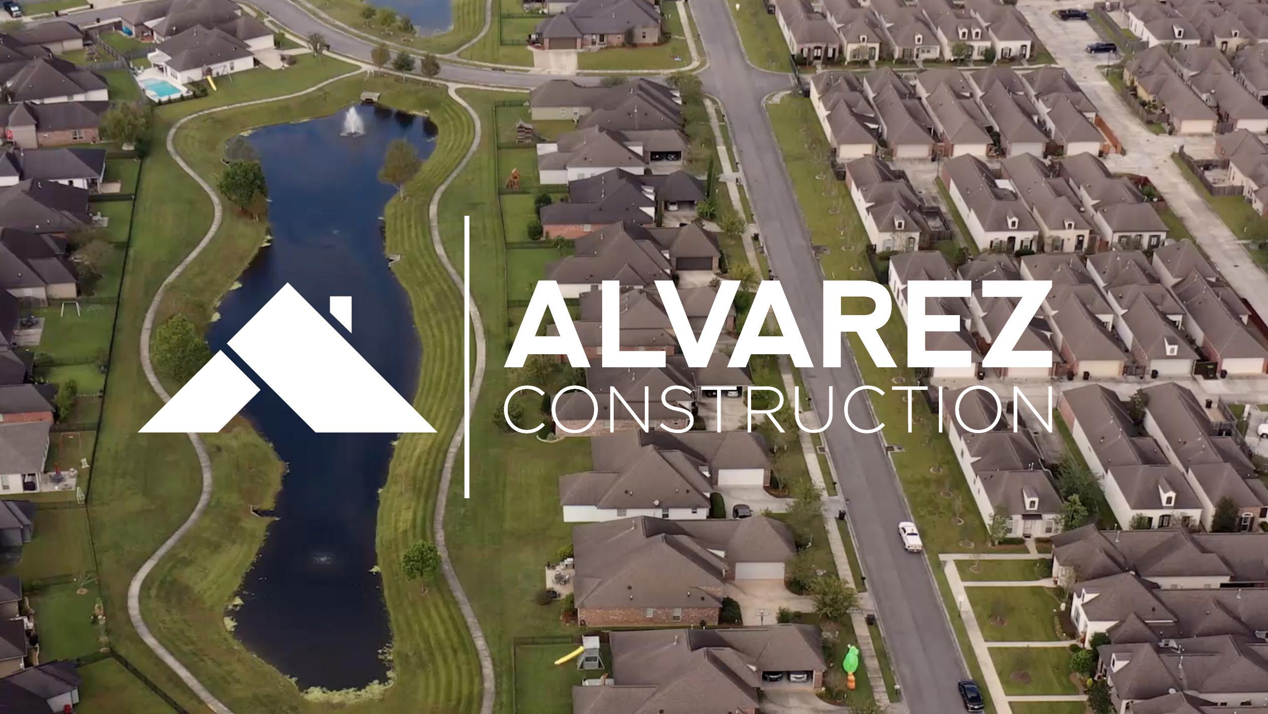 Client - Alvarez Construction, Location - Baton Rouge, LA, Purpose - Brand Film